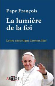 Pape François - La lumière de la foi